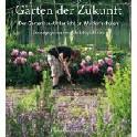 Gärten der Zukunft. Pädagogischer Gartenbau an Waldorfschulen