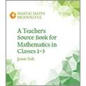 A Teacher´s Source Book for Mathematics in Classes 1-5