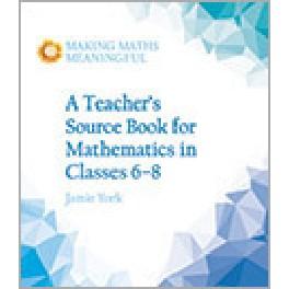 A Teacher´s Source Book for Mathematics in Classes 6-8