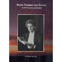 Marie Steiner-von Sivers. Rudolf Steiners medarbejder.