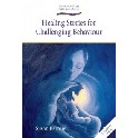 Healing Stories for Challenging Behaviour
