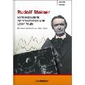 Rudolf Steiner - seine Bedeutung für Wissenschaft und Leben heute