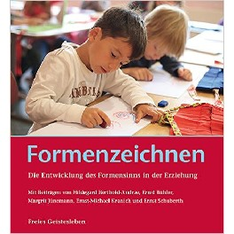 Formenzeichnen. Die Entwicklung des Formensinns in der Erziehung