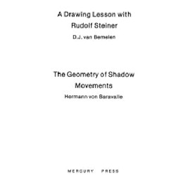 A Drawing Lesson with Rudolf Steiner og The Geometry of Shadow Movements