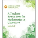 A Teacher´s Source Book for Mathematics in Classes 1-5