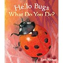 Hello Bugs. What Do You Do?