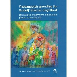 Pædagogisk grundlag for Rudolf Steiner dagtilbud
