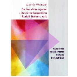 De fem dimensjoner i steinerpedagogikken i Rudolf Steiners verk