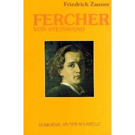 Fercher von Steinwand. Ein Fackelträger des Geistes. 1828 - 1902