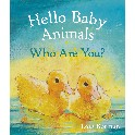 Hello Baby Animals. Who Are You?