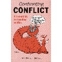 Confronting Conflict. A first-aid kit fo